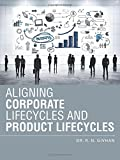 Aligning Corporate Lifecycles and Product Lifecycles, R. N. Givhan, 1496915836
