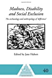 Madness, Disability and Social Exclusion, , 0415230020