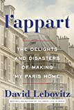 L Appart: The Delights and Disasters of Making My Paris Home