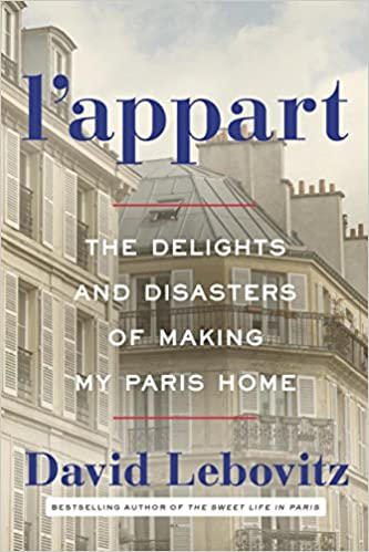 Lu0027Appart: The Delights And Disasters Of Making My Paris Home: David  Lebovitz: 9780804188388: Amazon.com: Books