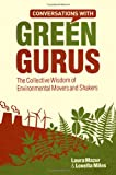 Conversations with Green Gurus, Laura Mazur and Louella Miles, 047071431X