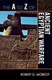 A to Z Ancient Egyptian Warfare (The A to Z Guide Series)