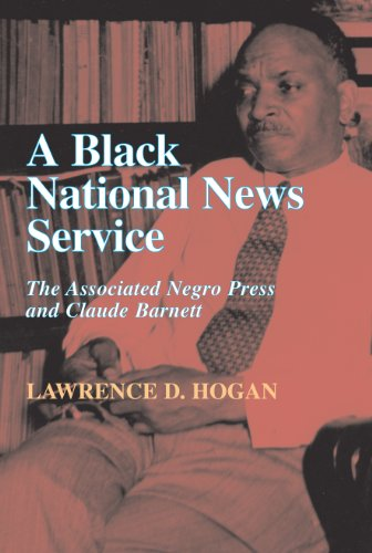 Books : A Black National News Service: The Associated Negro Press and Claude Barnett