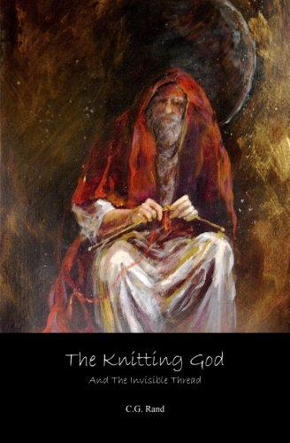 The Knitting God: And The Invisible Thread Invisible Red Thread