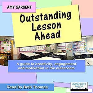 Outstanding Lesson Ahead: A Guide to Creativity, Engagement, and Motivation in the Classroom Audiobook
