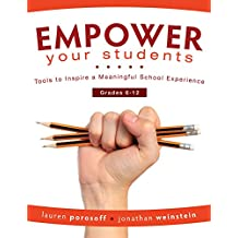 EMPOWER Your Students: Tools to Inspire a Meaningful School Experience, Grades 6-12 (Increase Motivation and Engagement...