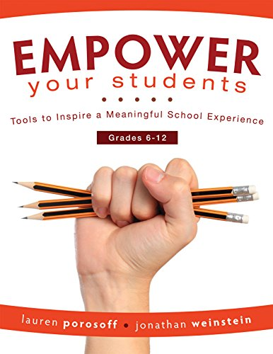 EMPOWER Your Students: Tools to Inspire a Meaningful School Experience, Grades 6-12 (Increase Motivation and Engagement in the Classroom)