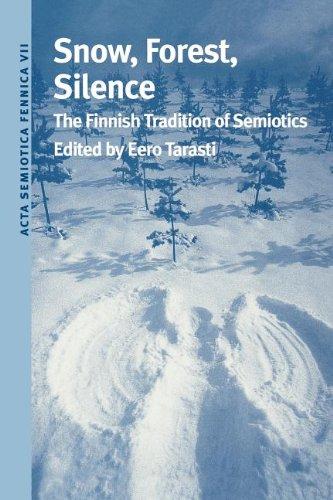 snow-forest-silence-the-finnish-tradition-of-semiotics-acta-semiotica-fennica-vii-international-semi