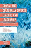 Global and Culturally Diverse Leaders and Leadership: New Dimensions and Challenges for Business, Education and Society…