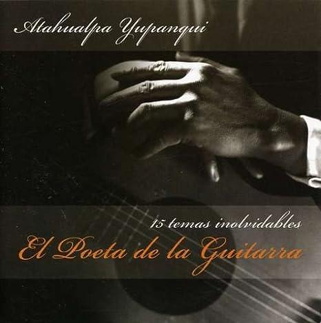 El Poeta de la Guitarra: Atahualpa Yupanqui: Amazon.es: Música