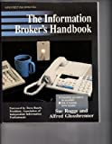 The Information Broker's Handbook, Sue Rugge and Alfred Glossbrenner, 0830637974