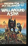 Wall Around a Star, Frederik Pohl and Jack Williamson, 0345289951