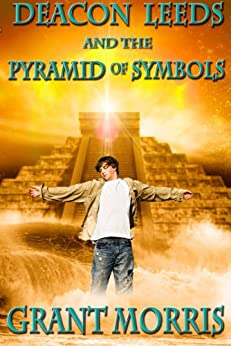 Deacon Leeds and the Pyramid of Symbols (The Pyramid Adventures - Book 1) by [Morris, Grant]