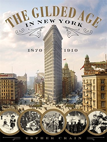 The Gilded Age in New York, 1870-1910 Gilded Age Collection