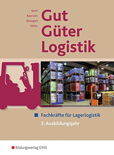Gut - Güter - Logistik: Fachlageristen und Fachkräfte für Lagerlogistik: 3. Ausbildungsjahr: Schülerband