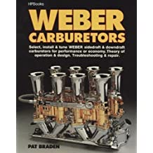 Weber Carburetors: Select, Install & Tune Weber Sidedraft & Downdraft Carburetors for Performance or Economy