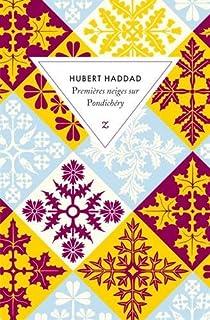 Premières neiges sur Pondichéry, Haddad, Hubert