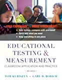 Educational Testing and Measurement: Classroom Application and Practice, Binder Ready Version, Tom Kubiszyn, Gary D. Borich, 1118540050