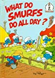 What Do Smurfs Do All Day?, Peyo, 0394960785
