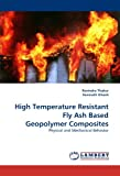High Temperature Resistant Fly Ash Based Geopolymer Composites, Ravindra Thakur and Somnath Ghosh, 3844311270