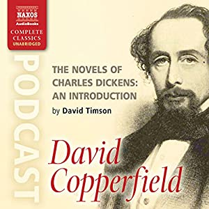 The Novels of Charles Dickens: An Introduction by David Timson to David Copperfield Speech