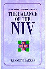 The Balance of the Niv: What Makes a Good Translation Paperback