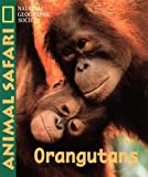 Orangatangs, Mary-Claire Helldorfer and National Geographic Society Staff, 0792271068