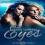 Her Sapphire Eyes   Sara M. Jackson