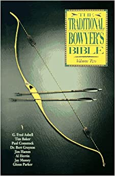 The Traditional Bowyer's Bible: Vol 2