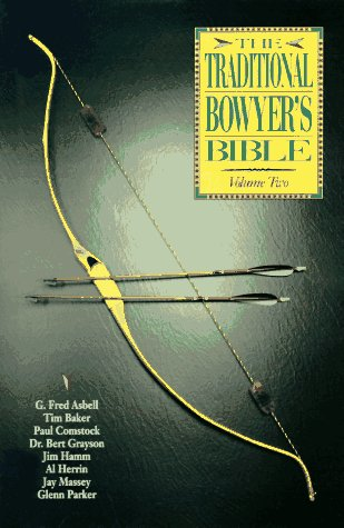 The Traditional Bowyer's Bible, Vol. 2 -