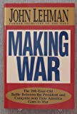 Making War, John F. Lehman, 068419239X