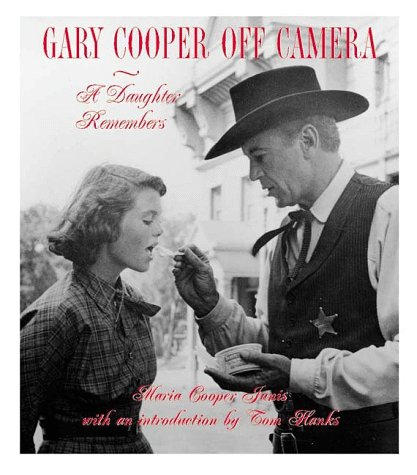 Gary Cooper Off Camera: A Daughter Remembers