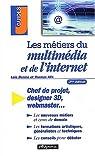 Metiers : multimedia et internet 3e édition par Denize