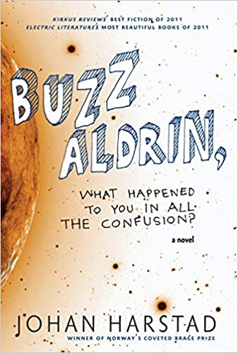 Front cover for the book Buzz Aldrin, What Happened to You in All the Confusion? by Johan Harstad