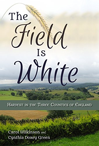 The Field is White: Harvest in the Three Counties of England