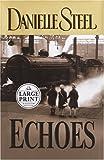 Echoes, Danielle Steel, 0375433813