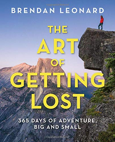 Book Cover: The Art of Getting Lost: 365 Days of Adventure, Big and Small
