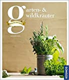 Garten- & Wildkräuter: Schätze aus der Natur
