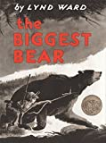 The Biggest Bear by Lynd Ward (1952-06-01)