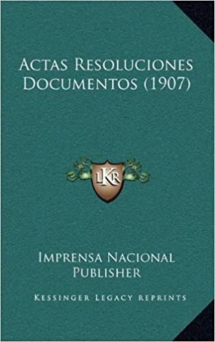 Actas Resoluciones Documentos (1907)