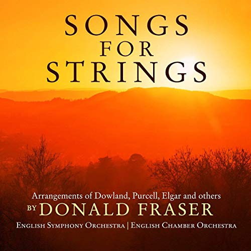 String Arrangement - Songs for Strings - Arrangements of Dowland, Purcell, Elgar & others by Donald Fraser