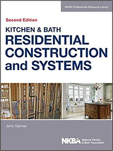 Kitchen & Bath Residential Construction and Systems: NKBA (National ...