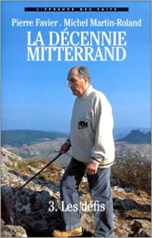 Livre La décennie Mitterrand - 3. Les défis (1988-1991) pdf, epub ebook