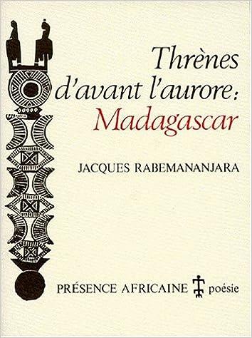 Téléchargement Thrènes d'avant l'aurore: Madagascar pdf