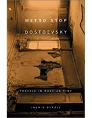 Metro Stop Dostoevsky: Travels in Russian Time