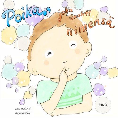 Download Poika, joka unohti nimensä EINO (Finnish Edition) pdf