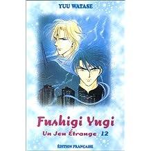 Jeu étrange (un) t.12 fushigi yugi 12