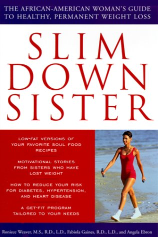 Search : Slim Down Sister: The African-American Woman's Guide to Healthy, Permanent Weight Loss