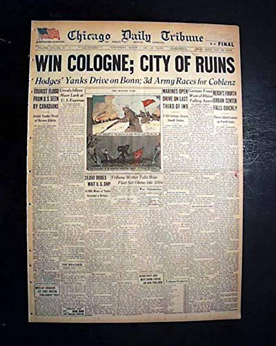 COLOGNE GERMANY CAPTURED First United States Army 1945 World War II Newspaper CHICAGO DAILY TRIBUNE, March 7, - Best Cologne World