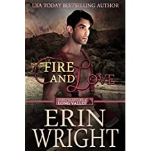 Fire and Love: A Western Fireman Romance Novel (Firefighters of Long Valley Book 3)
